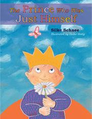 THE PRINCE WHO WAS JUST HIMSELF by Silke Schnee