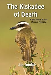 THE KISKADEE OF DEATH by Jan Dunlap