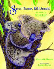 SWEET DREAMS, WILD ANIMALS! by Eileen R. Meyer