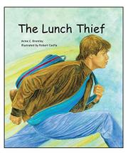 THE LUNCH THIEF by Anne C. Bromley