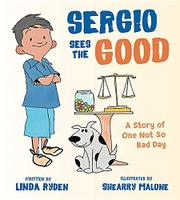 SERGIO SEES THE GOOD by Linda Ryden
