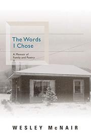 THE WORDS I CHOSE by Wesley McNair