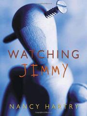 WATCHING JIMMY by Nancy Hartry