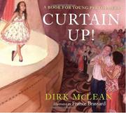 CURTAIN UP! by Dirk McLean