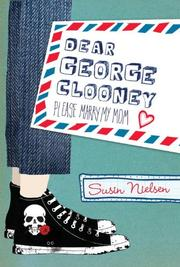Book Cover for DEAR GEORGE CLOONEY PLEASE MARRY MY MOM