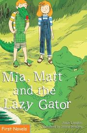 MIA, MATT AND THE LAZY GATOR by Annie Langois