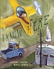 I KNOW HERE by Laurel Croza