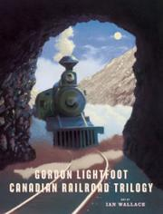 CANADIAN RAILROAD TRILOGY by Gordon Lightfoot