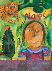 NAPÍ FUNDA UN PUEBLO/NAPÍ MAKES A VILLAGE by Antonio Ramírez