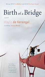 BIRTH OF A BRIDGE by Maylis de Kerangal
