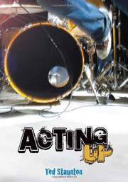 ACTING UP by Ted Staunton