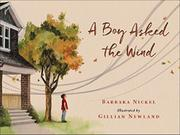 A BOY ASKED THE WIND by Barbara Nickel