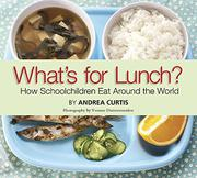 WHAT'S FOR LUNCH? by Andrea Curtis
