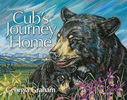 CUB'S JOURNEY HOME by Georgia Graham
