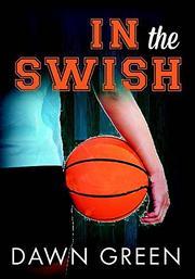 IN THE SWISH by Dawn Green