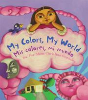 Book Cover for MY COLORS, MY WORLD/MIS COLORES, MI MUNDO