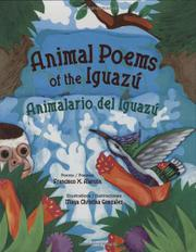 ANIMAL POEMS OF THE IGUAZÚ / ANIMALARIO DEL IGUAZÚ by Francisco X. Alarcón