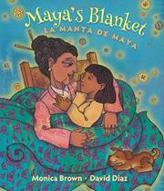 MAYA'S BLANKET/LA MANTA DE MAYA by Monica Brown