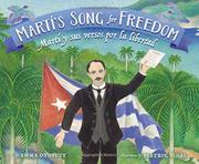 MARTÍ'S SONG FOR FREEDOM / MARTÍ Y SUS VERSOS POR LA LIBERTAD  by Emma Otheguy