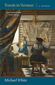 TRAVELS IN VERMEER by Michael White