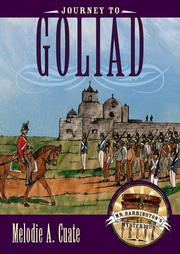JOURNEY TO GOLIAD by Melodie A. Cuate