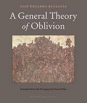 A GENERAL THEORY OF OBLIVION by José Eduardo  Agualusa