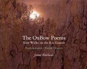 The OxBow Poems by James Burbank