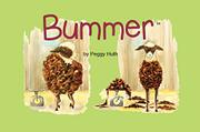 BUMMER by Peggy Huth