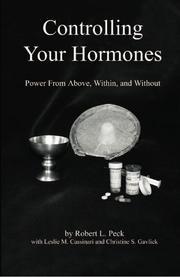 CONTROLLING YOUR HORMONES by Robert L. Peck