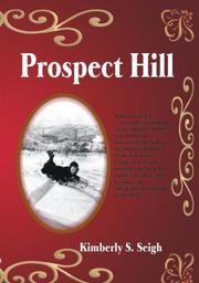 PROSPECT HILL by Kimberly Seigh
