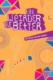 THE WEIRDER THE BETTER by Stasia Decker-Ahmed