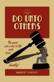 DO UNTO OTHERS by Robert C. Varney