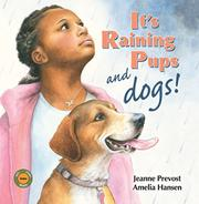 IT'S RAINING PUPS AND DOGS by Jeanne Prevost