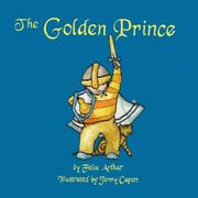 THE GOLDEN PRINCE by Felix Arthur