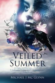 VEILED SUMMER by Michael J. Mc Glynn