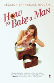 HOW TO BAKE A MAN by Jessica Barksdale Inclán