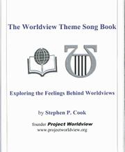 The Worldview Theme Song Book by Stephen P. Cook