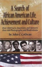 A SEARCH OF AFRICAN AMERICAN LIFE, ACHIEVEMENT, AND CULTURE by John C. Cothran