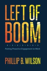 LEFT OF BOOM by Phillip B. Wilson