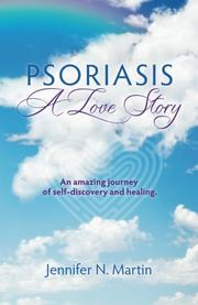 Psoriasis-A Love Story by Jennifer N Martin