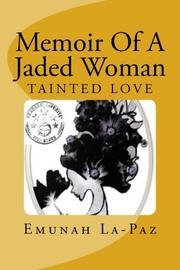 Memoir of a Jaded Woman by Emunah  La-Paz
