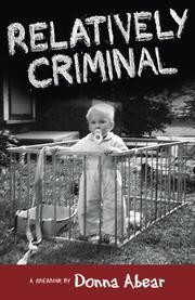 Relatively Criminal:  A Memoir by Donna Abear