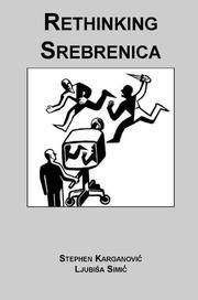 RETHINKING SREBRENICA by Stephen Karganovic