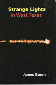 Strange Lights in West Texas by James Bunnell