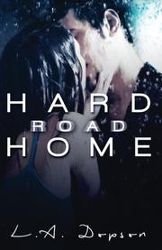 Hard Road Home by L.A. Dopson