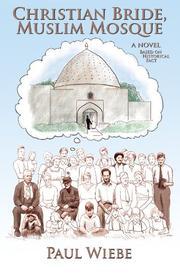 CHRISTIAN BRIDE, MUSLIM MOSQUE by Paul Wiebe
