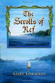 THE SCROLLS OF NEF by Gary Glickman