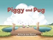 PIGGY AND PUG by Anne  Wheaton