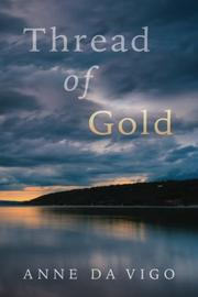 THREAD OF GOLD by Anne Da Vigo