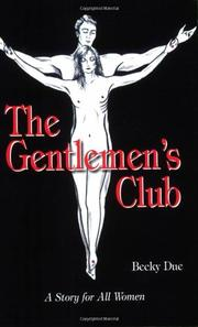 THE GENTLEMEN'S CLUB by Becky Due